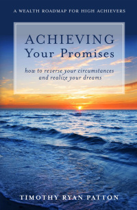 Achieving Your Promises :: A Wealth Roadmap For High Achievers